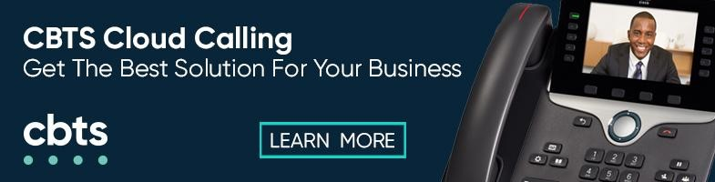 Cloud Calling by CBTS: Get the best solution for your business